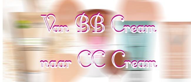 Van BB Cream naar CC Cream